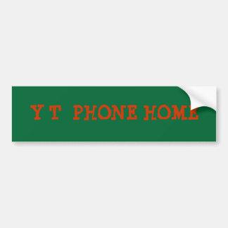 Y T  PHONE HOME CAR BUMPER STICKER