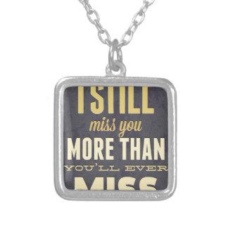 Y todavía de I Srta Miss Me de Srta You More Tha Colgante Personalizado