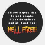 Y todo lo que conseguí era: ¡Fuego del infierno! Etiqueta Redonda