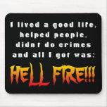 Y todo lo que conseguí era: ¡Fuego del infierno! Tapetes De Raton