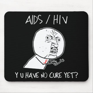 Y U Have No Cure Mouse Pad