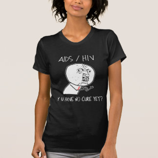 Y U Have No Cure T-Shirt