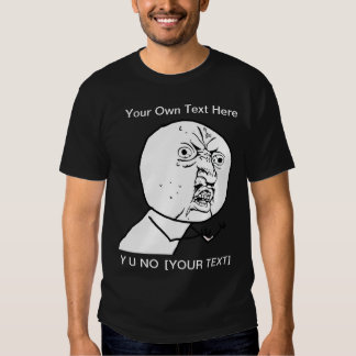 Y U NO - Black T-Shirt