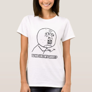 ¿Y U no como mi camisa? Playera