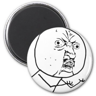 Y U No Guy Comic Face Magnet