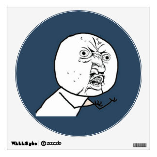 Y U No Guy Exploitable Comic Face Wall Sticker