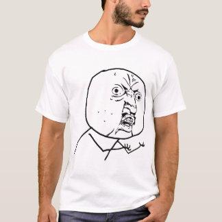 Y U No Guy Shirt