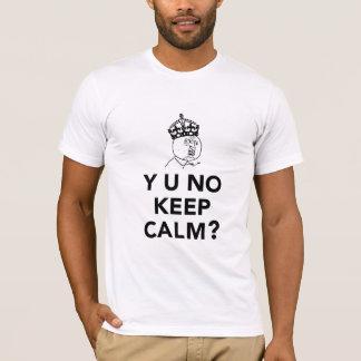 Y U No Guy - Y U No Keep Calm T-Shirt