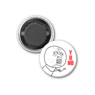 Y U NO Magnet (retouched)