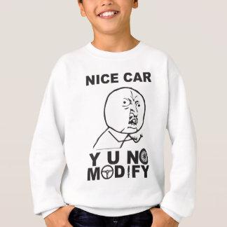 Y U No Modify Sweatshirt