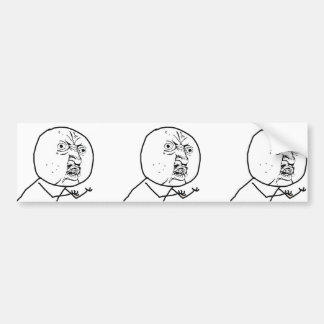 Y U NO (Original) - Bumper Sticker