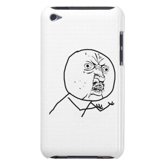 Y U NO (Original) - iPod Touch 4 Case