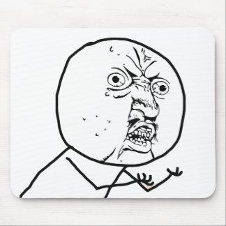 Y U NO (Original) - Mousepad