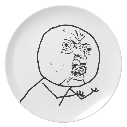 Y U NO (Original) - Plate