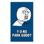 Y U NO PARK GOOD? Double-Sided STANDARD BUSINESS CARDS (Pack OF 100)