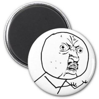 y u no rage face comic lol rofl 2 inch round magnet