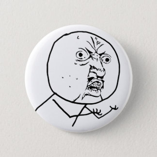 y u no rage face comic lol rofl pinback button