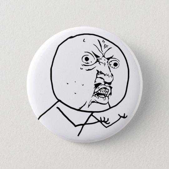 y u no rage face comic lol rofl pinback button
