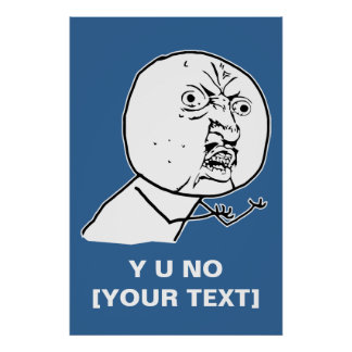 y u no rage face comic lol rofl poster