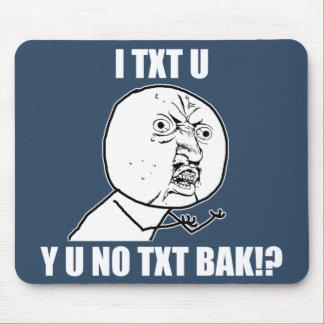Y U NO TXT BAK MOUSE PAD