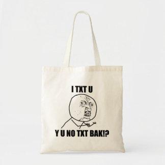 Y U NO TXT BAK TOTE BAG
