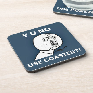 Y U NO USE COASTER? (Cork) Beverage Coaster