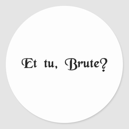 ¿Y usted, Brutus? Etiquetas