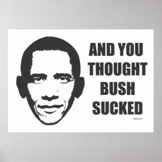 Y usted pensamiento Bush chupado Póster