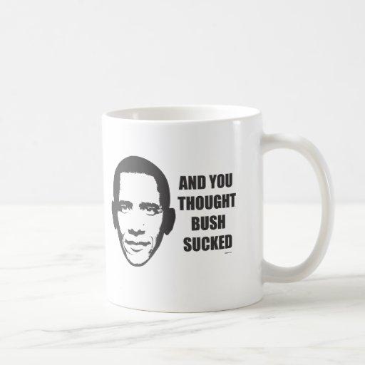 Y usted pensamiento Bush chupado Tazas