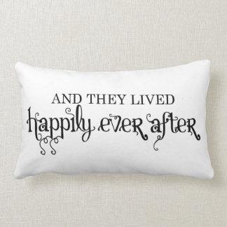 Y vivieron feliz siempre después cojín