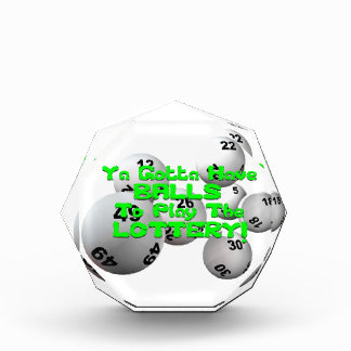 Ya Gotta Have Balls To Play The Lottery! Acrylic Award