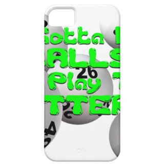 YA GOTTA HAVE BALLS TO PLAY THE LOTTERY iPhone SE/5/5s CASE
