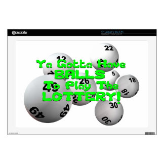 YA GOTTA HAVE BALLS TO PLAY THE LOTTERY LAPTOP SKIN