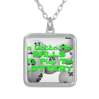 YA GOTTA HAVE BALLS TO PLAY THE LOTTERY SILVER PLATED NECKLACE
