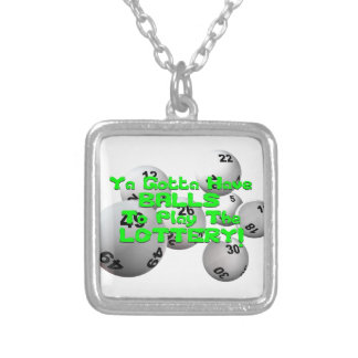 Ya Gotta Have Balls To Play The Lottery! Silver Plated Necklace