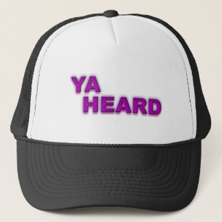 Ya Heard Trucker Hat
