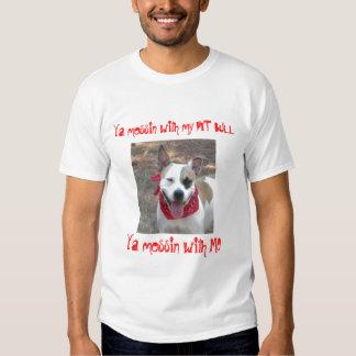 Ya Messin T-shirts