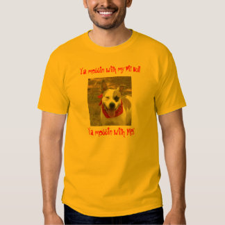 Ya messing with my pit bull t shirt