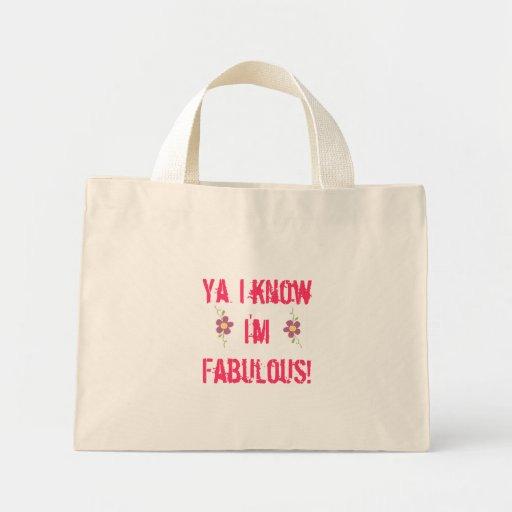 ¡Ya, sé que soy fabuloso! Bolsa Tela Pequeña