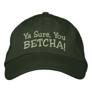 ¡Ya seguro usted Betcha Gorra bordado Gorra De Béisbol