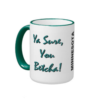 Ya Sure, You Betcha! Summer Mug