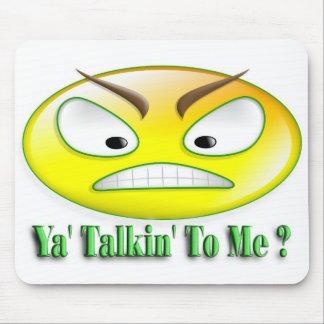 Ya' Talkin' To Me Smiley Mousepad