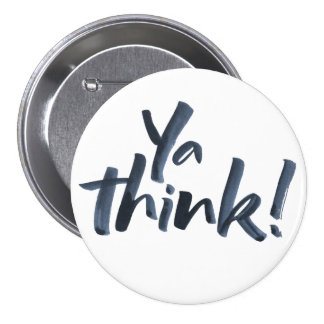 Ya think!  Button with an Attitude.