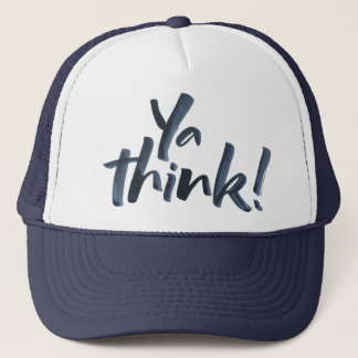 Ya think! Hat with an attitude.