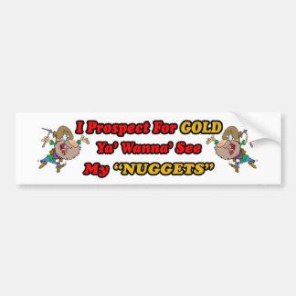 Ya' Wanna' See My Nuggets Bumper Sticker
