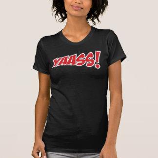 Yaasss! Chick T-shirt