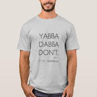 Yabba Dabba Don't T-Shirt