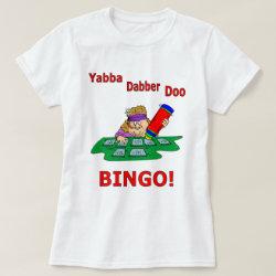 Yabba Dabber Doo - BINGO Tee Shirt