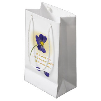 """YachTees_""""She Loves Me, She Loves My Yacht"""" Small Gift Bag"""