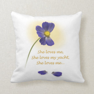 """YachTees_""""She loves me, she loves my yacht"""" Throw Pillow"""